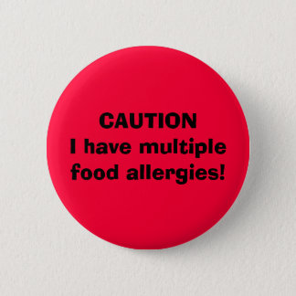 CAUTION I have multiple food allergies! 6 Cm Round Badge