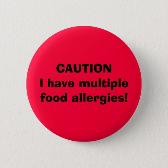 CAUTION I have multiple food allergies! 6 Cm