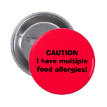 CAUTION I have multiple food allergies! 6 Cm Round Badge