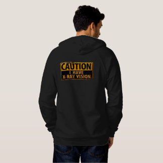 CAUTION I Have X-Ray Vision Sign Rusty Cool Hoodie