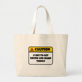 CAUTION - I LIKE TO GET DRUNK AND HUMP THINGS JUMBO TOTE BAG