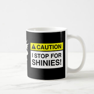 Caution - I stop for SHINIES! MUG