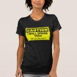 Caution - I Will Spank You! Tshirts