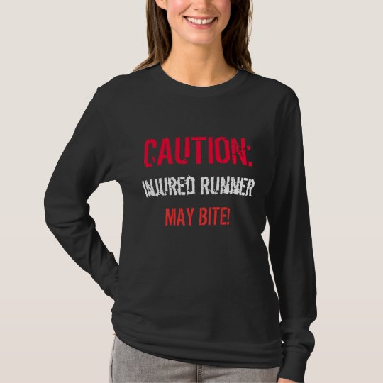 CAUTION:, Injured Runner, MAY BITE! T-Shirt