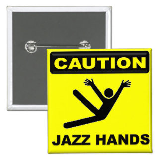 Caution Jazz Hands 15 Cm Square Badge
