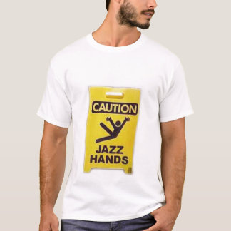 Caution - Jazz Hands T-Shirt