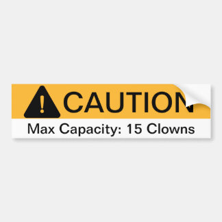 Caution Max Capacity Clowns Bumper Sticker