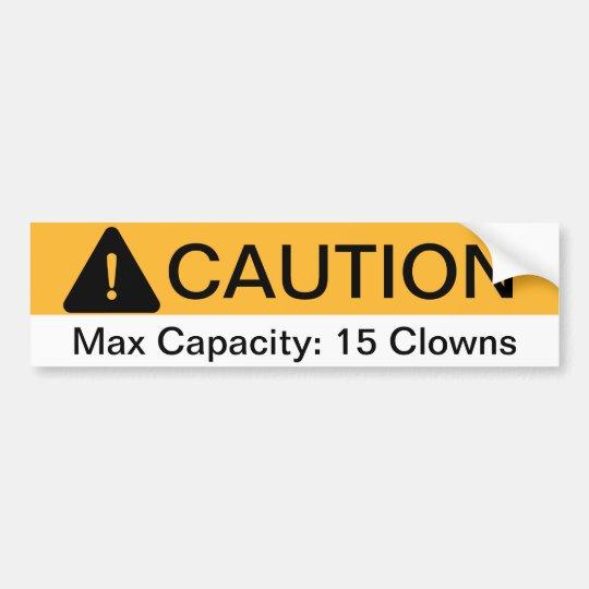 Caution Max Capacity Clowns Bumper Sticker