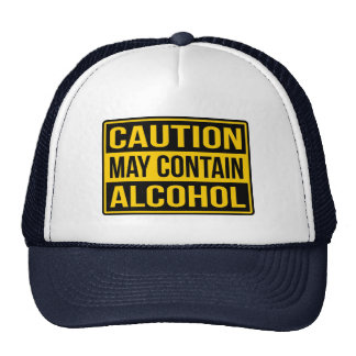 Caution May Contain Alcohol Sign Trucker Hat