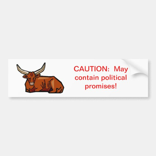 Caution:  May contain political promises Bumper Sticker