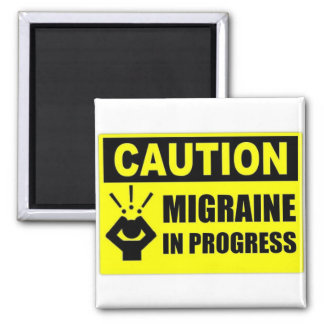 Caution Migraine square magnet