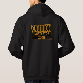 Caution Mistletone Zone Christmas Kissing Sign Hoodie
