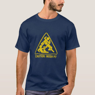caution - mosh pit T-Shirt