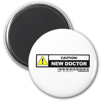 Caution new doctor 6 cm round magnet