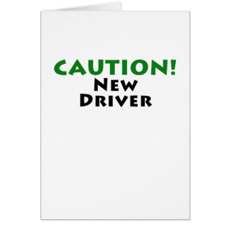 Caution New Driver Greeting Card