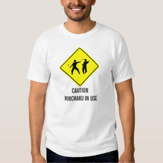 Caution Nunchaku In Use Tshirts