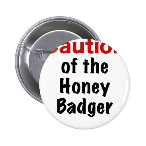 Caution of the Honey Badger Pins
