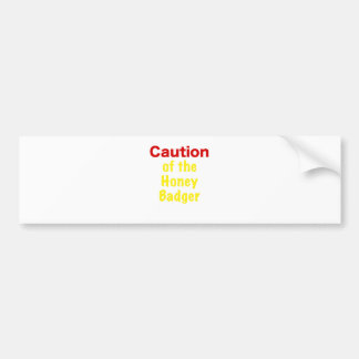 Caution of the Honey Badger Bumper Stickers