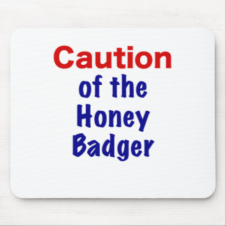 Caution of the Honey Badger Mouse Pad