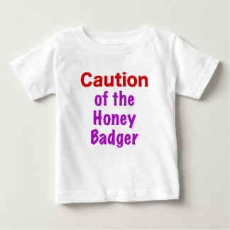 Caution of the Honey Badger Tees
