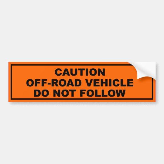 Caution, Off-Road Vehicle Bumper Sticker