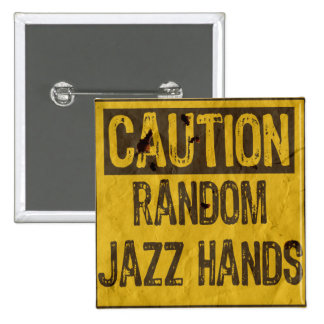 Caution Old Holes Sign-Random Jazz Hands Pinback Buttons