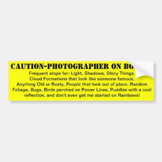Caution-Photographer On Board! Bumper Sticker