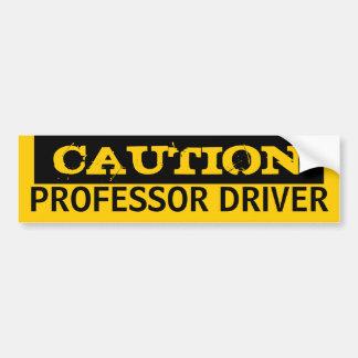 Caution PROFESSOR DRIVER Bumper Sticker
