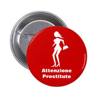 Caution Prostitute (Attenzione Prostitute) 6 Cm Round Badge