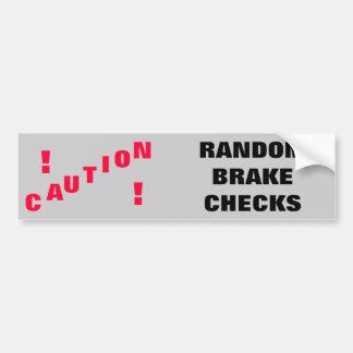 Caution! Random Brake Checks Car Bumper Sticker