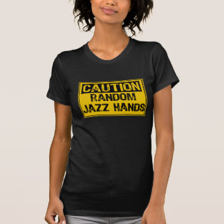 Caution Random Jazz Hands Tee Shirts