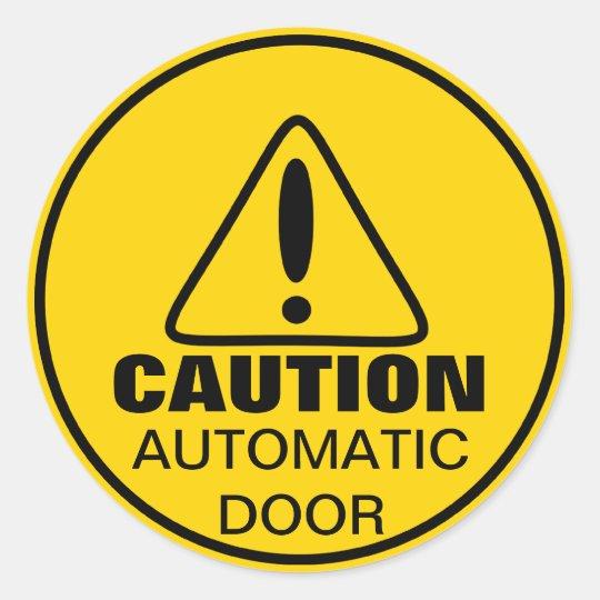 Caution Sign Automatic Door Classic Round Sticker