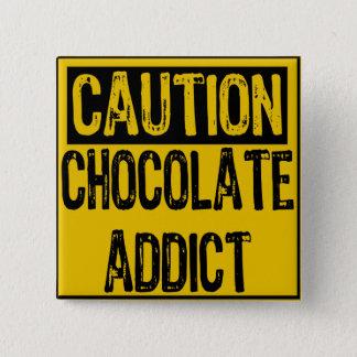 Caution Sign-Chocolate Addict Yellow/Black 15 Cm Square Badge