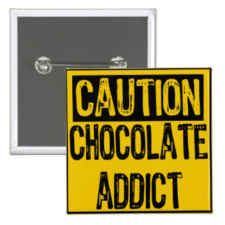 Caution Sign-Chocolate Addict Yellow/Black Pinback Buttons