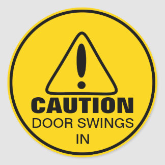 Caution Sign Door Swings In Round Sticker