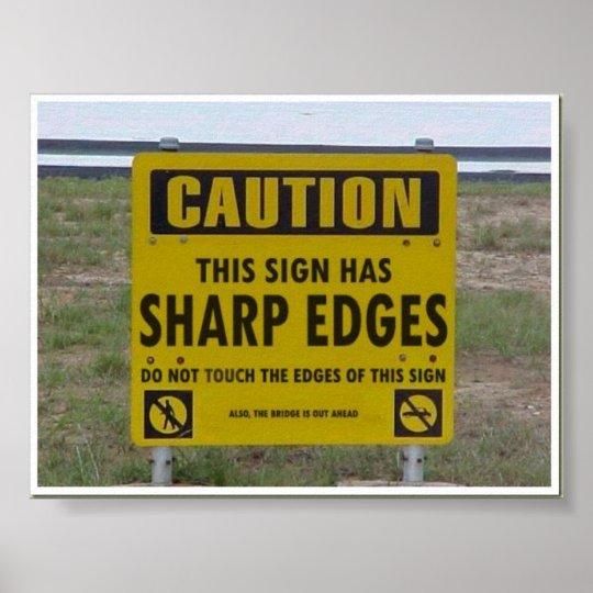 Caution Sign Has Sharp Edges Poster