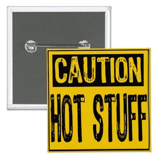 Caution Sign-Hot Stuff Yellow/ Black Pinback Buttons