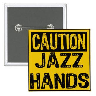 Caution Sign- Jazz Hands Yellow/Black Pins