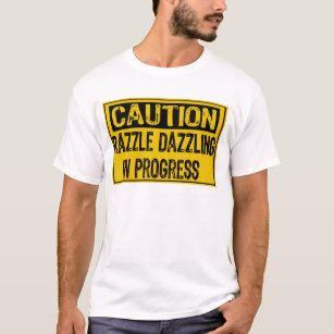 c48ea3b2 Caution Sign-Razzle Dazzle Them In Progress-Bk/Yl T-Shirt