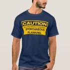 CAUTION SPONTANEOUS PLANKING T-Shirt
