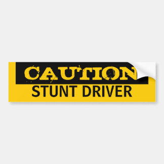 Caution STUNT DRIVER Bumper Sticker