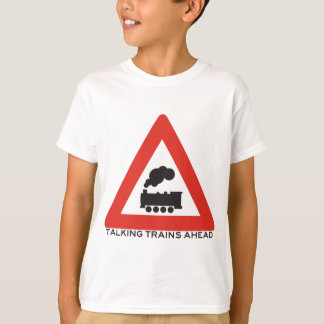 Caution: Talking Trains Ahead! T-Shirt