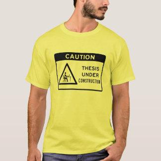 Caution: Thesis Under Construction (Black Text) T-Shirt