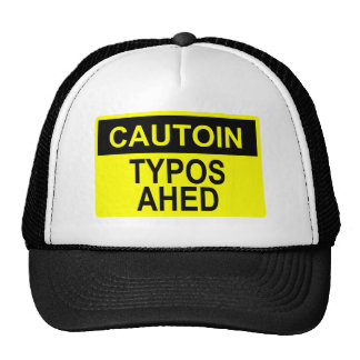 Caution: Typos Ahed Hat