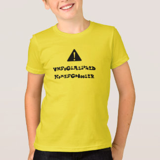 CAUTION! Unsocialized Homeschooler T-Shirt