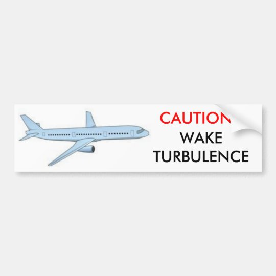 CAUTION!! WAKE TURBULENCE BUMPER STICKER