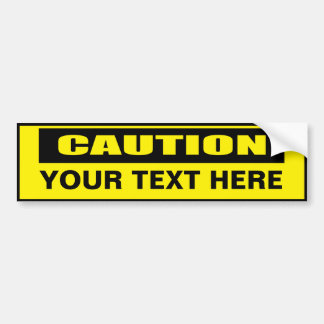 Caution Warning Custom Bumper Sticker