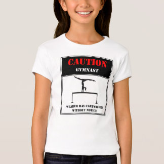 Caution: Wearer May Cartwheel Without Notice Tshirts
