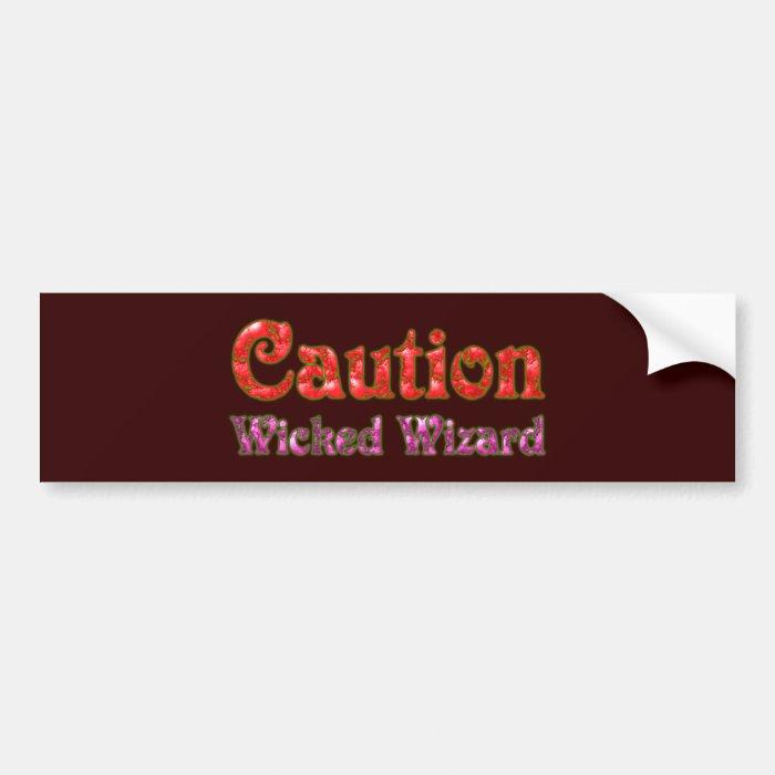 Caution Wicked Wizard Bumper Sticker