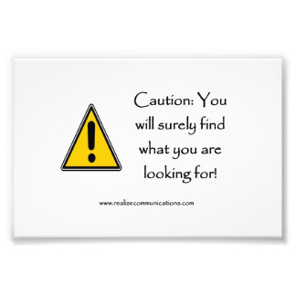 Caution You Will Surely Find PRINT Photo Art
